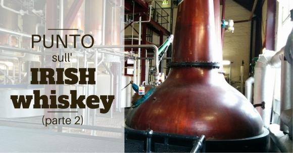 Punto sull'Irish whiskey (parte 2)
