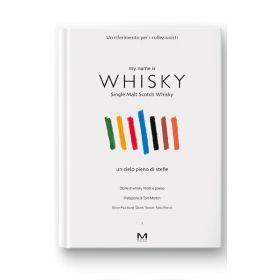 My Name Is Whisky - Un riferimento per i collezionisti (Italiano)