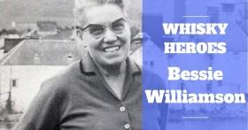 Whisky Heroes – Bessie Williamson