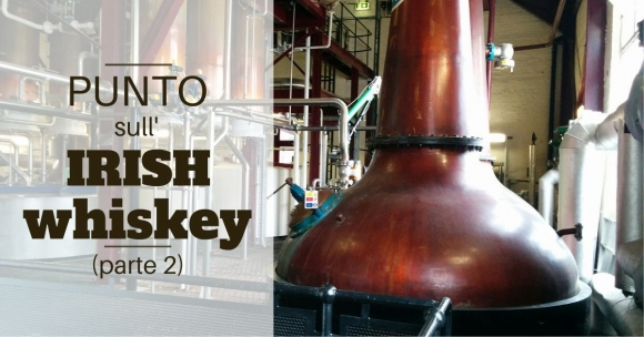 Punto sull'Irish whiskey (parte 2)
