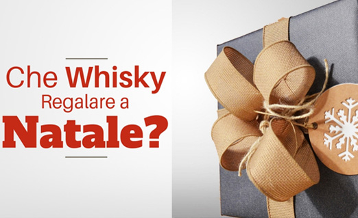 Che whisky regalare per Natale?