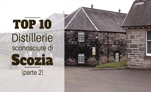 Top 10 distillerie scozzesi sconosciute (parte 2)